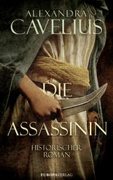 Die Assassinin - Historischer Roman