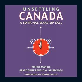 Unsettling Canada - A National Wake-Up Call (Unabridged)