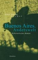 Alban Nikolai Herbst: Buenos Aires. Anderswelt