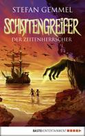 Stefan Gemmel: Schattengreifer - Der Zeitenherrscher ★★★★★