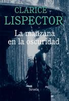 Clarice Lispector: La manzana en la oscuridad