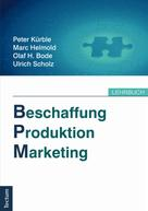 Peter Kürble: Beschaffung, Produktion, Marketing
