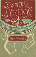 Sam Kuban: Beautiful Things and How to Ignore Them