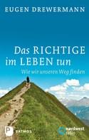 Eugen Drewermann: Das Richtige im Leben tun ★★★