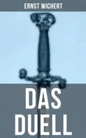 Ernst Wichert: DAS DUELL