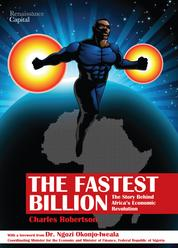The Fastest Billion - The Story Behind Africa's Economic Revolution
