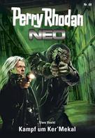 Uwe Voehl: Perry Rhodan Neo 68: Kampf um Ker'Mekal ★★★★