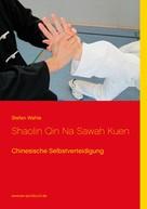 Stefan Wahle: Shaolin Qin Na Sawah Kuen ★★★★