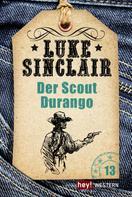 Luke Sinclair: Der Scout Durango ★★★
