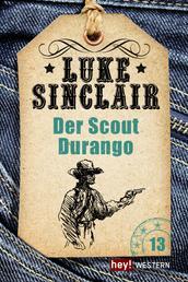 Der Scout Durango - Luke Sinclair Western, Band 13