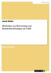 Methoden zur Bewertung von Kundenbeziehungen im CRM