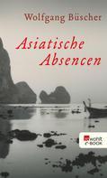 Wolfgang Büscher: Asiatische Absencen ★★★★★