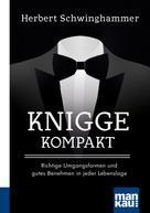 Herbert Schwinghammer: Knigge kompakt