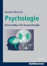 Psychologie - Ein Grundkurs für Anspruchsvolle