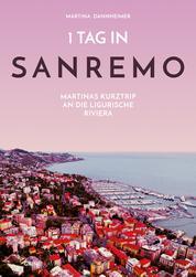 1 Tag in Sanremo - Martinas Kurztrip an die ligurische Riviera