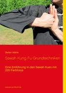Stefan Wahle: Sawah Kung Fu Grundtechniken