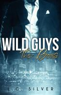 L. C. Silver: Wild Guys. The Boss ★★★