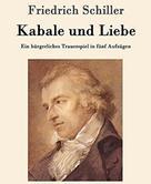 Simply Passion: Friedrich Schiller Kabale und Liebe