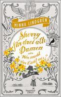 Minna Lindgren: Sherry für drei alte Damen oder Wer macht hier das Licht aus? ★★★