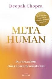 Metahuman - das Erwachen eines neuen Bewusstseins - Mit dem 31-Tage-Programm Ihr unendliches Potenzial entdecken