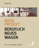 René Merten: Mein Projekt: Beruflich Neues wagen