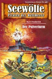 Seewölfe - Piraten der Weltmeere 446 - Der Pulverturm