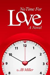 No Time For Love - A Novel