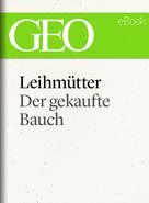 GEO Magazin: Leihmütter: Der gekaufte Bauch (GEO eBook Single) ★★★