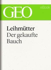 Leihmütter: Der gekaufte Bauch (GEO eBook Single)