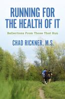 Chad Rickner: Running For the Health of It ★★★