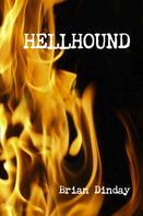 Brian Dinday: Hellhound