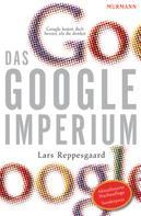 Lars Reppesgaard: Das Google-Imperium ★★★★