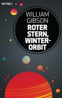 William Gibson: Roter Stern, Winterorbit ★