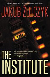 The Institute - From the bestselling author of Blinded by the Lights