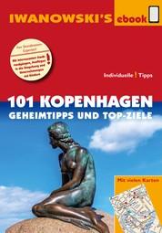 101 Kopenhagen - Geheimtipps und Top-Ziele - Individualreiseführer