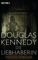 Douglas Kennedy: Die Liebhaberin ★★★★