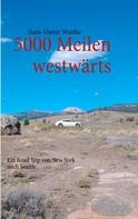 Hans-Dieter Wuttke: 5000 Meilen westwärts