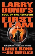 Jim DeFelice: Larry Bond's First Team: Soul of the Assassin
