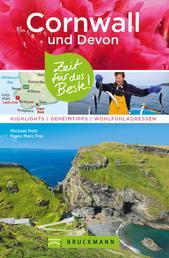 Bruckmann Reiseführer Cornwall und Devon: Zeit für das Beste - Highlights, Geheimtipps, Wohlfühladressen