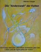"""Werner Krieger: Die """"Anderswelt"""" der Kelten"""