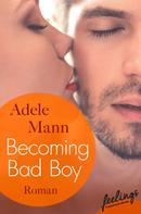 Adele Mann: Becoming Bad Boy ★★★★