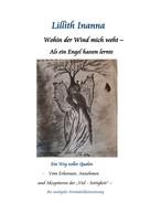 Lillith Inanna: Wohin der Wind mich weht - Als ein Engel hassen lernte