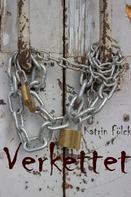 Katrin Fölck: Verkettet