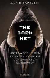 The Dark Net - Unterwegs in den dunklen Kanälen der digitalen Unterwelt