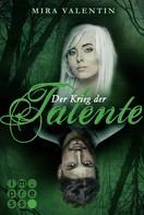 Mira Valentin: Der Krieg der Talente (Die Talente-Reihe 3) ★★★★