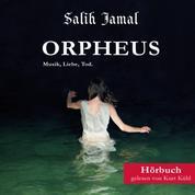 ORPHEUS - Musik, Liebe, Tod.