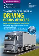 DVSA The Driver and Vehicle Standards Agency: The Official DVSA Guide to Driving Goods Vehicles (11th edition)