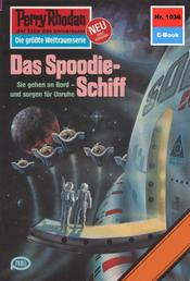 """Perry Rhodan 1036: Das Spoodie-Schiff - Perry Rhodan-Zyklus """"Die kosmische Hanse"""""""
