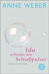 Ida erfindet das Schießpulver - Geschichten