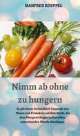 Manfred Koeppel: Nimm ab ohne zu hungern